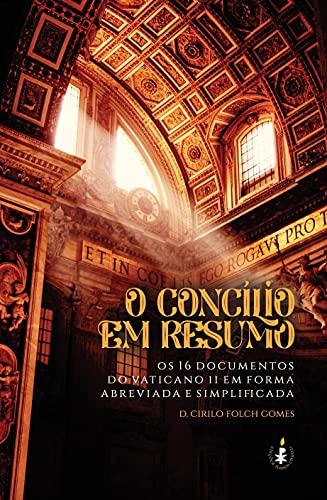 O Concílio Em Resumo: Os 16 Documentos Do Vaticano Ii Em Forma Abreviada E Simplificada