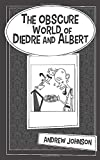 The Obscure World Of Diedre And Albert