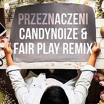 Przeznaczeni (CandyNoize & Fair Play Remix)