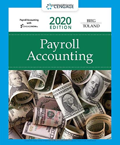 Compare Textbook Prices for Payroll Accounting 2020 with CengageNOWv2, 1 term Printed Access Card 30 Edition ISBN 9780357117170 by Bieg, Bernard J.,Toland, Judith A.