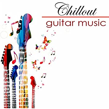 Chillout Easy Listening Guitar Music – Musica Sensual