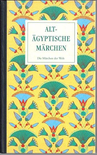 Altägyptische Märchen. Mythen und andere volkstümliche Erzählungen