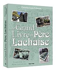 Le grand livre du Père-Lachaise par Christian-Louis Eclimont