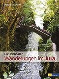 Die schönsten Wanderungen im Jura