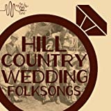 Tie the Knot Tunes Presents: Hill Country Wedding Folk Songs