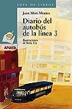 Diario del autobús de la línea 3 (Literatura Infantil  a partir de 12 años - Sopa De Libros)