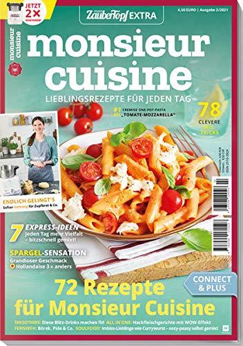 mein ZauberTopf Extra 02/21 - Monsieur Cuisine : Lieblingsrezepte für jeden Tag: 72 Rezepte für Monsieur Cuisine