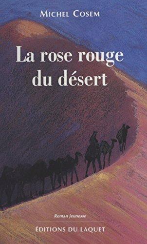 La rose rouge du désert (Roman jeunesse) (French Edition)