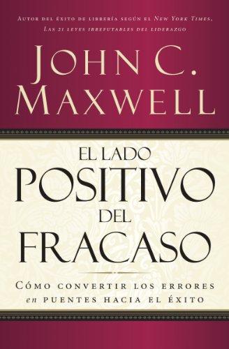 Portada del libro El lado positivo del fracaso de John C. Maxwell