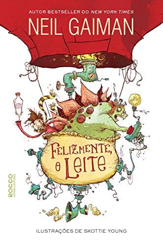 Felizmente, o leite eBook : Gaiman, Neil, Young, Skottie, Suassuna, Edmo:  Amazon.com.br: Livros