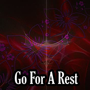Go For A Rest