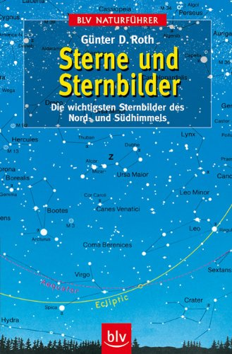 Sterne und Sternbilder: Die wichtigsten Sternbilder des Nord- und Südhimmels