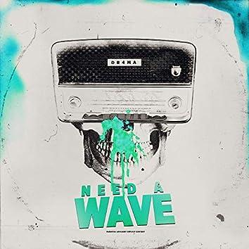 NEED A WAVE (prod. by Breezey Muzik)