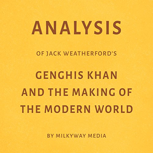 Analysis of Jack Weatherford's Genghis Khan and the Making of the Modern World Titelbild