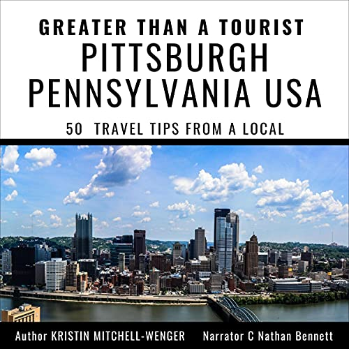 Greater than a Tourist - Pittsburgh Pennsylvania USA Audiobook By Kristin Mitchell-Wenger cover art