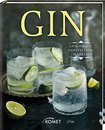 Gin: Geschichte, Herstellung, Marken