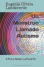 Un monstruo llamado Autismo (Spanish Edition)