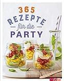 365 Rezepte für die Party: Tolle Rezeptideen für jede Gelegenheit