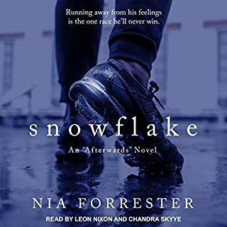 Snowflake                   Written by:                                                                                                                                 Nia Forrester                               Narrated by:                                                                                                                                 Leon Nixon,                                                                                        Chandra Skyye                      Length: 10 hrs and 32 mins     Not rated yet     Overall 0.0