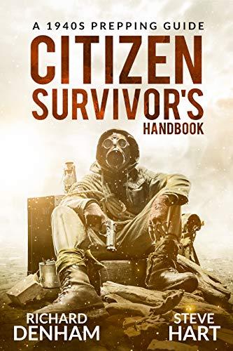 Citizen Survivor's Handbook: A 1940s Prepping Guide (English Edition)