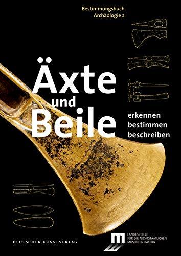 Äxte und Beile: Erkennen. Bestimmen. Beschreiben (Bestimmungsbuch Archäologie, 2, Band 2)