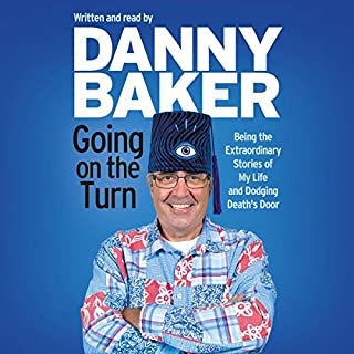 Going on the Turn                   By:                                                                                                                                 Danny Baker                               Narrated by:                                                                                                                                 Danny Baker                      Length: 9 hrs and 13 mins     580 ratings     Overall 4.9