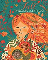 Fall Thanksgiving Activity Book, Autumn Season Activity Book For Kids Age 6 - 12: Unleash Your Child's Creativity With These Fun Games And Puzzles | Mazes | Word Search | UnScramble Words | Four In A Row | Dot To Boxes
