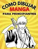 Como Dibujar MANGA: Libro aprender a dibujar manga Para adolescentes, Paso a paso libro de dibujo de manga para niños y adultos una guía completa para ... las técnicas, niño y niña, 6-8, 8-10, 9-12