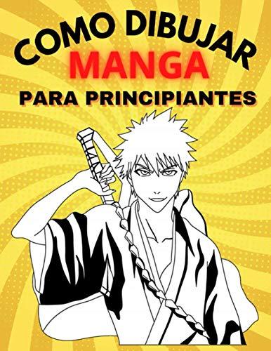 Como Dibujar MANGA: Libro aprender a dibujar manga Para adolescentes, Paso a...