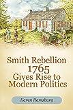 Smith Rebellion 1765 Gives Rise to Modern Politics