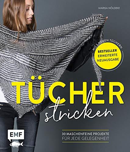 Tücher stricken: 30 maschenfeine Projekte für jede Gelegenheit – Erweiterte Neuausgabe mit 5 neuen Tüchern