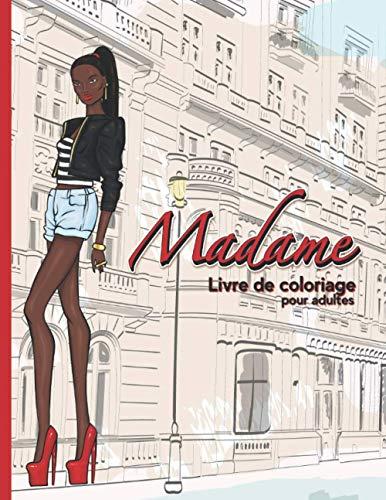 Madame - Livre de coloriage pour adultes: Cahier à...