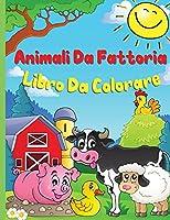 Animali della fattoria Libri da colorare: Un libro da colorare carino degli animali della fattoria per i bambini da 3 a 8 anni: mucca, cavallo, maiale e molti altri