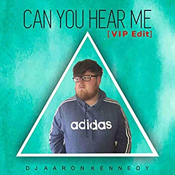 Can You Hear Me (VIP Edit)