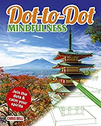 Image: Dot-to-Dot Mindfulness | Paperback: 128 pages | by Chris Bell (Author). Publisher: Arcturus Publishing Limited; Csm edition (May 15, 2016)