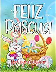 Feliz Pascua - Libro para Colorear: Un Libro de Colorear para Adultos para las vacaciones de Pascua. Disfruta de la primavera con más de 50 diseños ... de Pascua, hermosos pollitos y mucho más.
