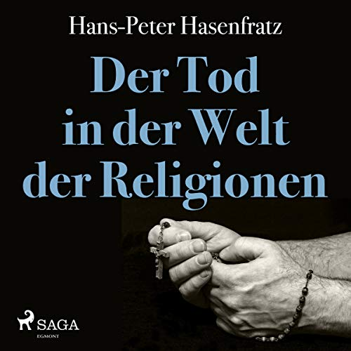 Der Tod in der Welt der Religionen                   By:                                                                                                                                 Hans Peter Hasenfratz                               Narrated by:                                                                                                                                 Thomas Krause                      Length: 1 hr and 13 mins     Not rated yet     Overall 0.0