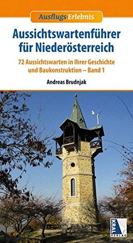 Aussichts-Erlebnis: Aussichtswartenführer für Niederösterreich