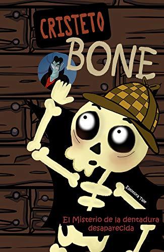Cristeto Bone. Detective de misterios de ultratumba. Novela Infantil /Juvenil - Libro de suspense - Detectives - Humor - Misterios - Literatura de ficción. Lectura de 8 a 12 años.
