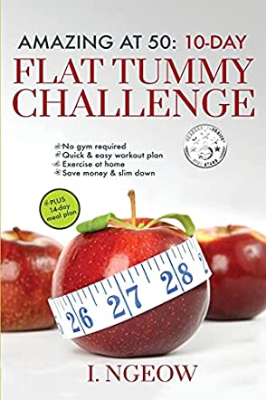 Amazing at 50: 10-day Flat Tummy Challenge