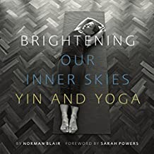 Brightening Our Inner Skies: Yin and Yoga