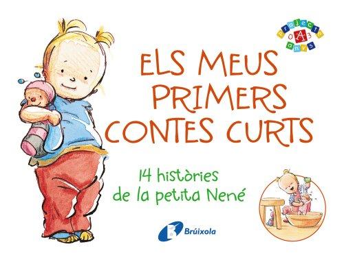 Els meus primers contes curts: 14 històries de la petita Nené (Catalá - A Partir De 0 Anys - Projecte De 0 A 3 Anys - Llibres Per A Desenvolupar El Llenguatge)