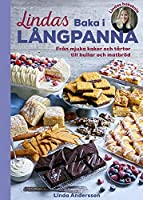 Lindas baka i långpanna : från mjuka kakor och tårtor till bullar och matbröd