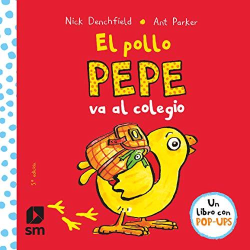 El pollo Pepe va al colegio (El pollo Pepe y sus amigos)