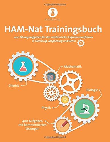 HAM-Nat Trainingsbuch 1: 5 vollständige Testsimulationen mit 400 Aufgaben, Strategien und Bearbeitungstipps für das medizinische Aufnahmeverfahren in Hamburg, Magdeburg und Berlin