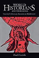 World Historians and Their Goals: Twentieth-Century Answers to Modernism