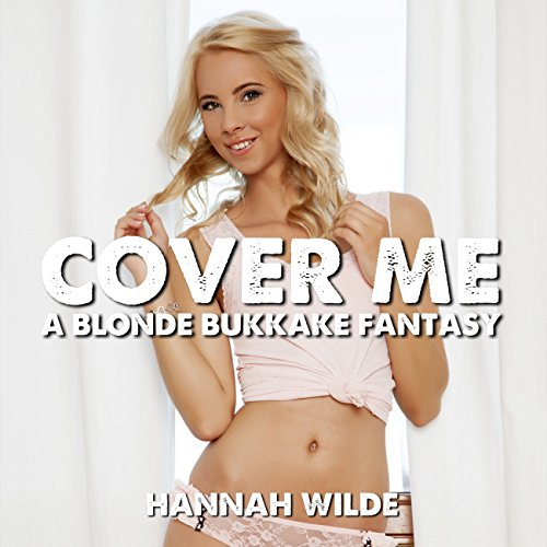 Cover Me: A Blonde Bukkake Fantasy audiobook cover art