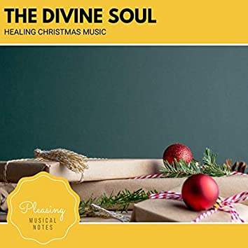 The Divine Soul - Healing Christmas Music