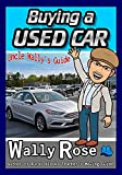 Buying a Used Car: Uncle Wally s Guide