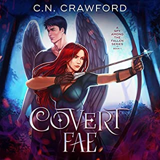 Covert Fae: A Demons of Fire and Night Novel     A Spy Among the Fallen              By:                                                                                                                                 C.N. Crawford                               Narrated by:                                                                                                                                 Laurel Schroeder                      Length: 7 hrs and 54 mins     25 ratings     Overall 3.8